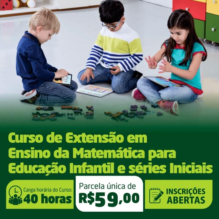Curso de Extensão em Ensino da Matemática para Educação Infantil e séries Iniciais