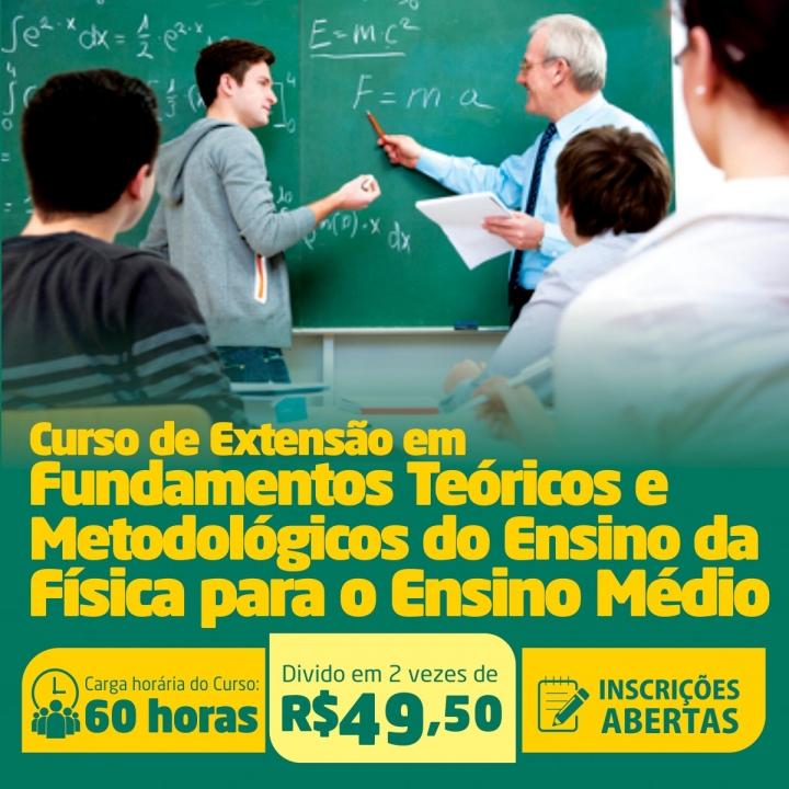 Curso de Extensão em Fundamentos Teóricos e Metodológicos do Ensino da Física para o Ensino Médio